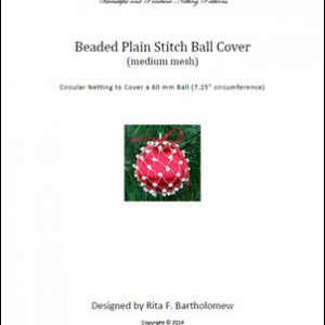 Plain Stitch - medium mesh with beads ball cover