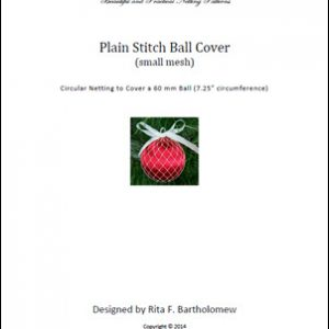 Plain Stitch - small mesh ball cover