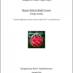 Slant Stitch - large mesh ball cover