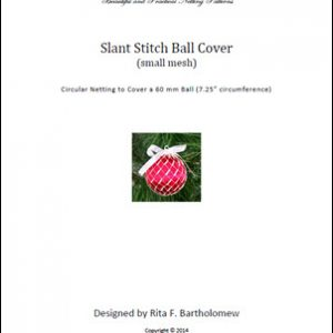 Slant Stitch - small mesh ball cover